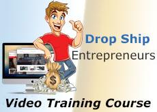 Drop ship entrepreneurs Video training course