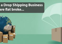 HOW TO START A DROP SHIPPING BUSINESS EVEN IF YOU ARE FLAT BROKE